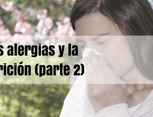 Las alergias y la nutrición (parte 2)