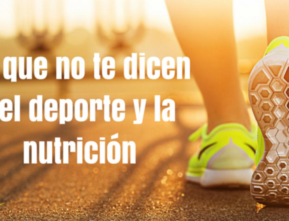 Lo que no te dicen del deporte y la nutrición